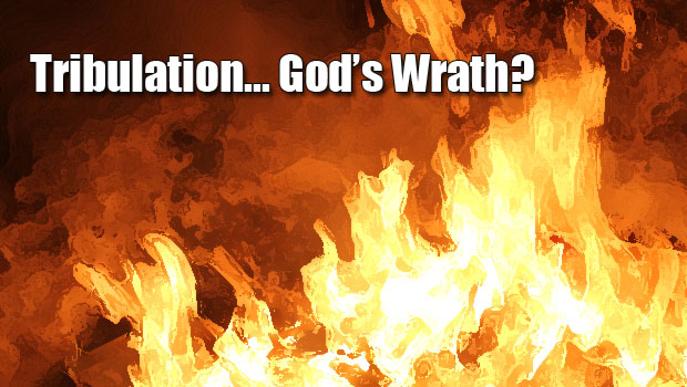 Isn't the Tribulation Part of God's Wrath?